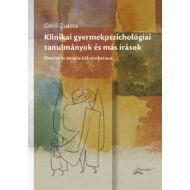 Klinikai gyermekpszichológiai tanulmányok és más írások