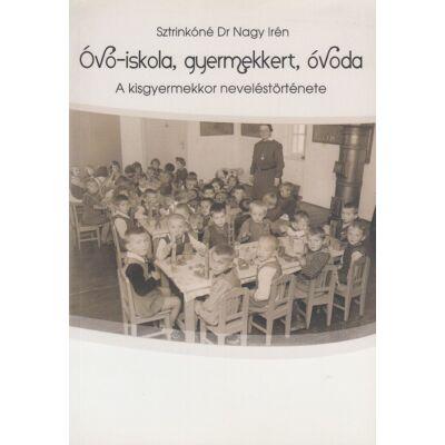 Óvó-iskola, gyermekkert, óvoda