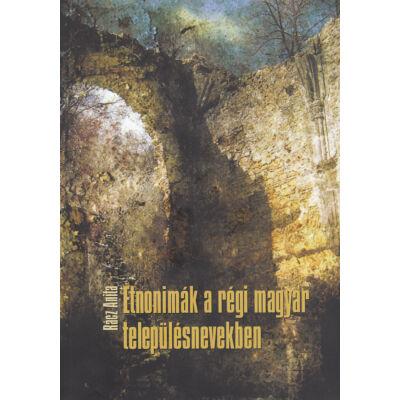 Etnonimák a régi magyar településnevekben