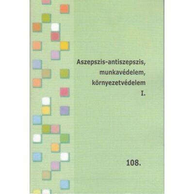 Aszepszis-antiszepszis, munkavédelem, környezetvédelem I-II.