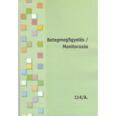 Betegmegfigyelés / Monitorozás A-B