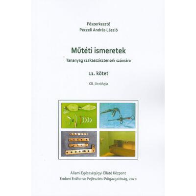 Műtéti ismeretek (Tananyag szakasszisztensek számára) 11. kötet
