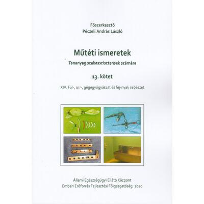 Műtéti ismeretek (Tananyag szakasszisztensek számára) 13. kötet