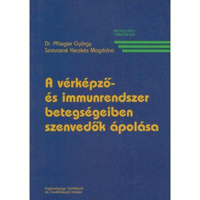 A vérképző- és immunrendszer betegségeiben szenvedők ápolása