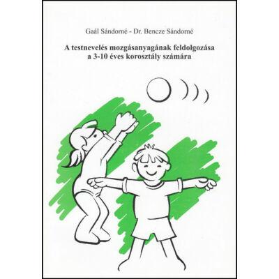 A testnevelés mozgásanyagának feldolgozása a 3-10 éves korosztály számára