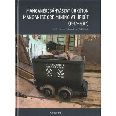 Mangánércbányászat Úrkúton (1917-2017)