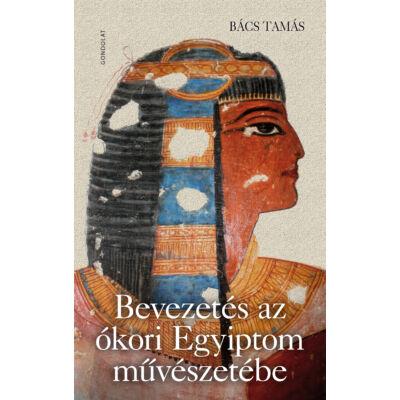 Bevezetés az ókori Egyiptom művészetébe