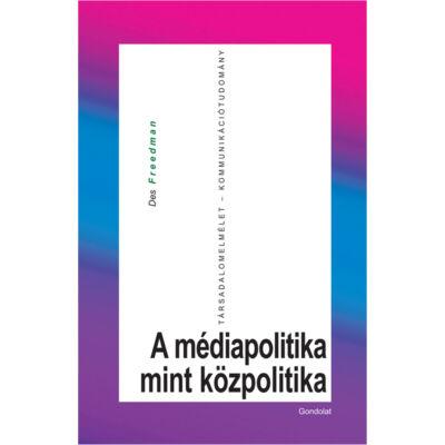 A médiapolitika mint közpolitika