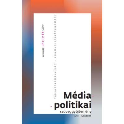 Médiapolitikai szöveggyűjtemény