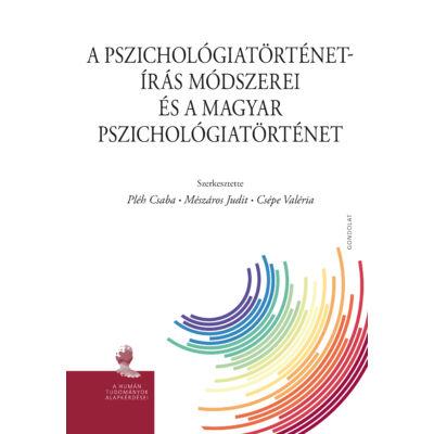 A pszichológiatörténet-írás módszerei és a magyar pszichológiatörténet