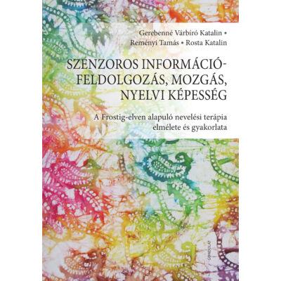 Szenzoros információfeldolgozás, mozgás, nyelvi képesség