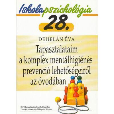 Tapasztalataim a komplex mentálhigiénés prevenció lehetőségeiről az óvodában