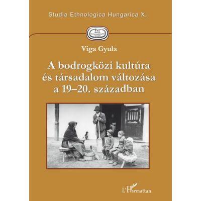 A bodrogközi kultúra és társadalom változása a 19-20. században
