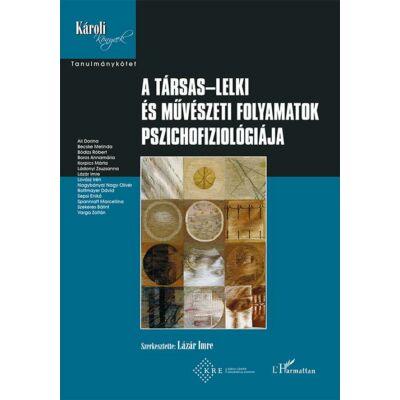 A társas-lelki és művészeti folyamatok pszichofiziológiája