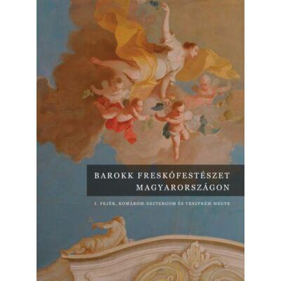 Barokk freskófestészet Magyarországon I.