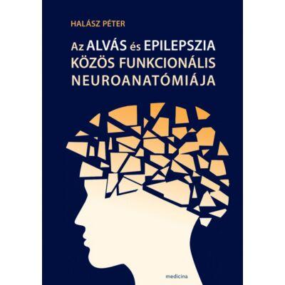 Az alvás és epilepszia közös funkcionális neuroanatómiája