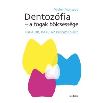 Dentozófia - fogak bölcsessége