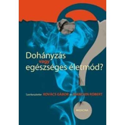 Dohányzás vagy egészséges életmód?