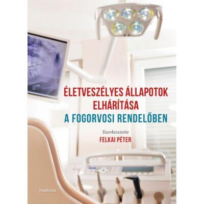 Életveszélyes állapotok elhárítása a fogorvosi rendelőben