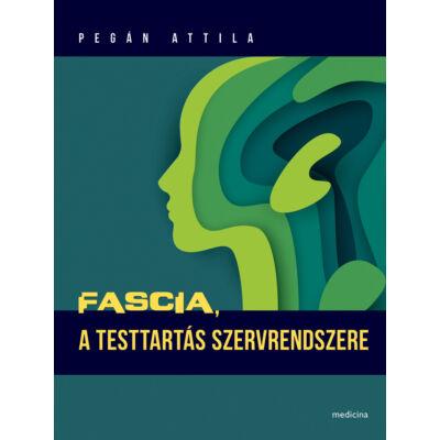 Fascia, a testtartás szervrendszere