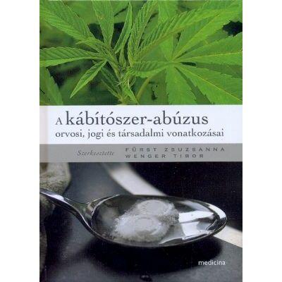 A kábítószer-abúzus orvosi, jogi és társadalmi vonatkozásai