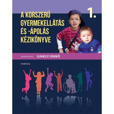 A korszerű gyermekellátás és -ápolás kézikönyve 1-2.