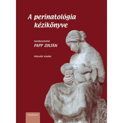 A perinatológia kézikönyve