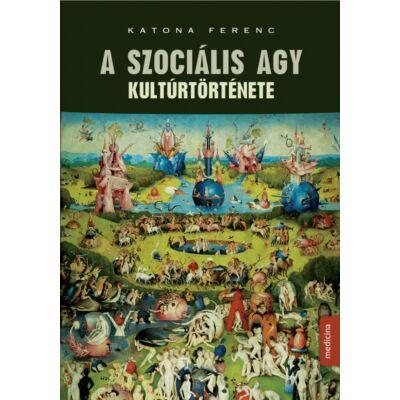 A szociális agy kultúrtörténete