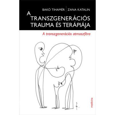 A transzgenerációs trauma és terápiája