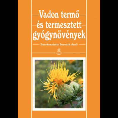 Vadon termő és termesztett gyógynövények