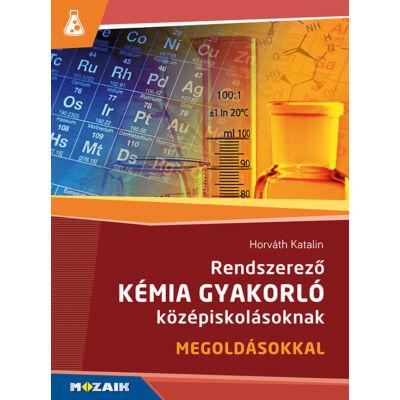 Rendszerező kémia gyakorló középiskolásoknak