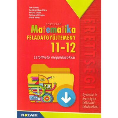 Sokszínű matematika feladatgyűjtemény 11-12. (Letölthető megoldásokkal)