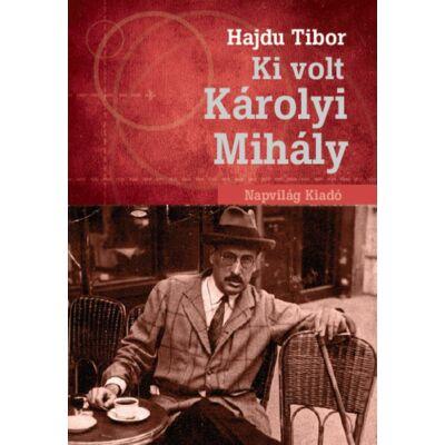 Ki volt Károlyi Mihály?
