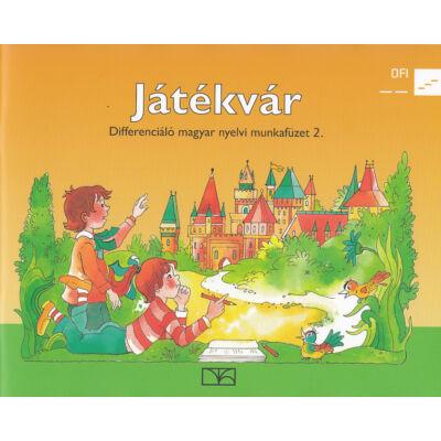 Játékvár. Differenciáló magyar nyelvi munkafüzet 2.