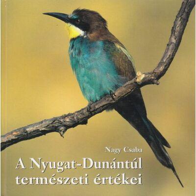 A Nyugat-Dunántúl természeti értékei