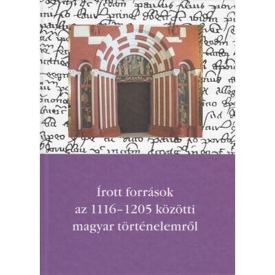 Írott források az 1116-1205 közötti magyar történelemről