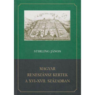 Magyar reneszánsz kertek a XVI–XVII. században