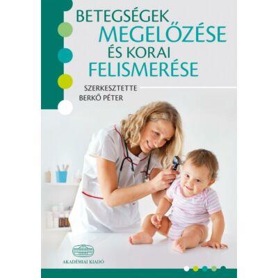 Betegségek megelőzése és korai felismerése