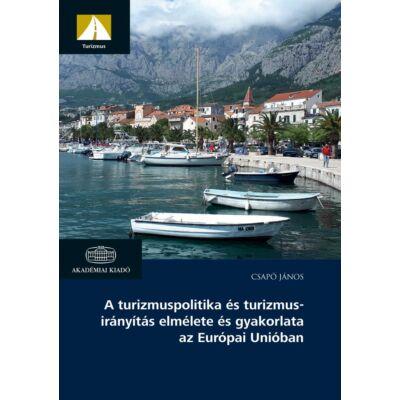 A turizmuspolitika és turizmusirányítás elmélete és gyakorlata az Európai Unióban