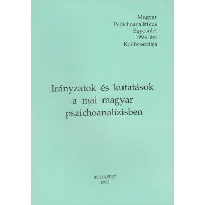 Irányzatok és kutatások a mai magyar pszichoanalízisben