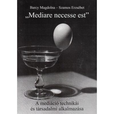 """""""Mediare necesse est"""""""