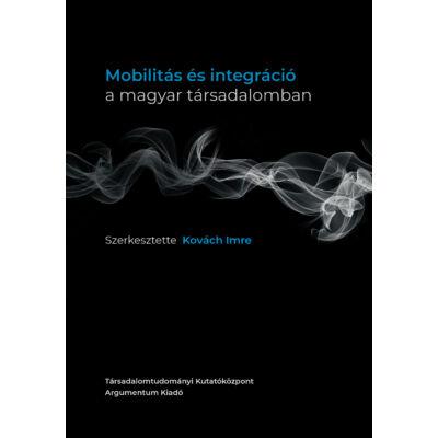 Mobilitás és integráció a magyar társadalomban