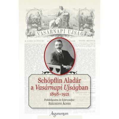 Schöpflin Aladár a Vasárnapi Ujságban