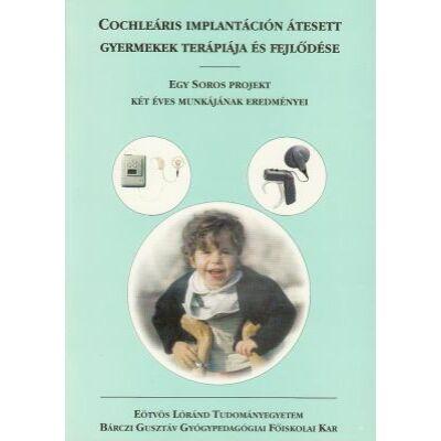 Cochleáris implantáción átesett gyermekek terápiája és fejlődése