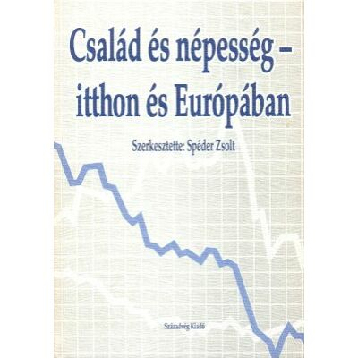 Család és népesség - itthon és Európában