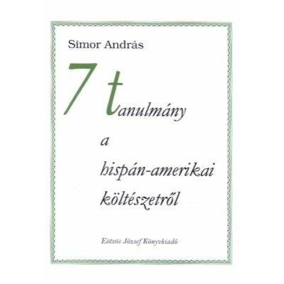 7 tanulmány a hispán-amerikai költészetről