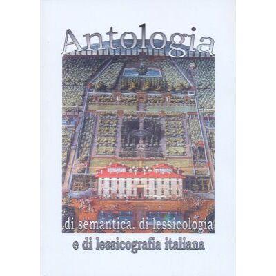 Antologia di semantica, di lessicologia e di lessicografia italiana