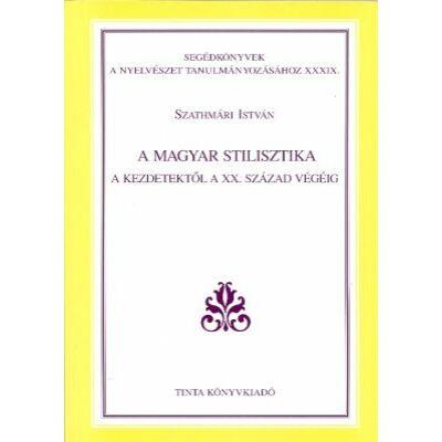A magyar stilisztika a kezdetektől a XX. század végéig