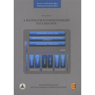 A matematikai ismeretszerzési folyamatról
