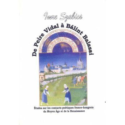 De Peire Vidal á Bálint Balassi (francia nyelvű kiadvány)